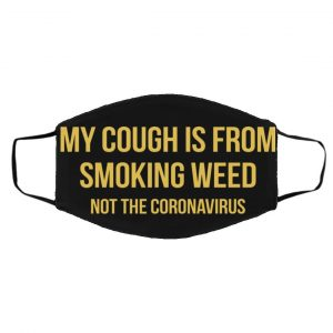 my-cough-is-from-smoking-weed-not-the-corona-virus-face-mask