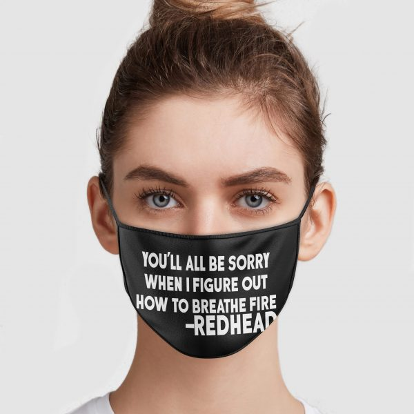 redhead-youll-all-be-sorry-when-i-figure-out-how-to-breathe-fire-face-mask