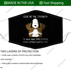 Snoopy Yoga Give Me The Strength To Walk Away Form Stupid People Face Mask