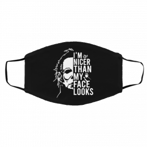 michael-myers-im-nicer-than-my-face-looks-face-mask