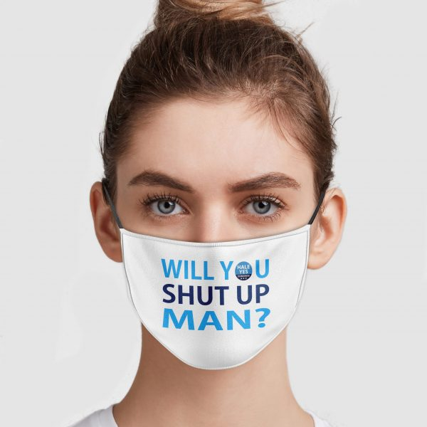 hale yes will you shut up man face mask 274297