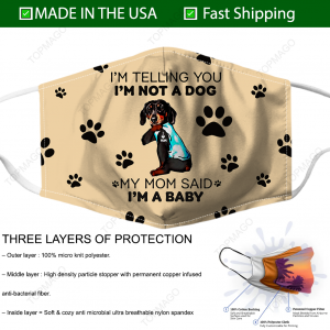 boston-terrier-im-telling-you-i-am-not-a-dog-my-mom-said-im-a-baby-face-mask