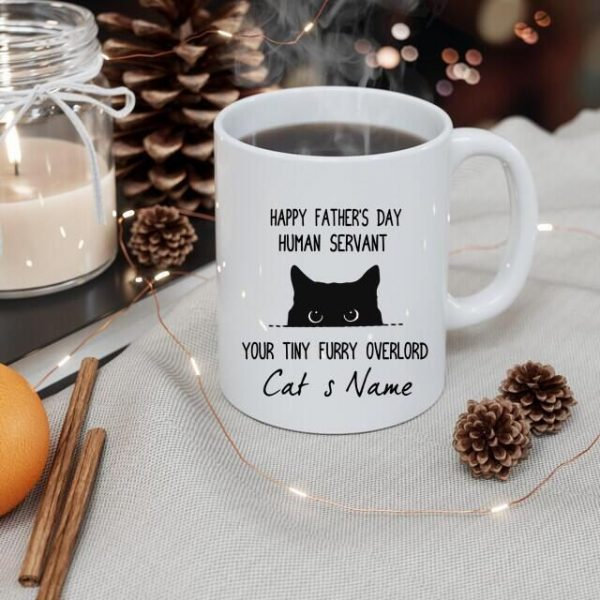 Personalized Black Cat Happy Fathers Day Coffee Mug Human Servant Your Tiny Furry Overlord Mug Gift For Dad Lover Cat Custom Mugs mokup