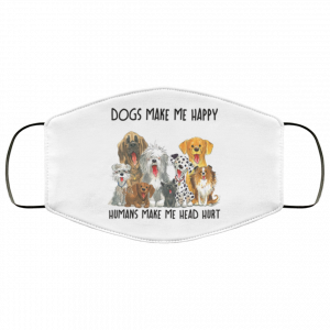 dogs-make-me-happy-humans-make-my-head-hurt-face-mask