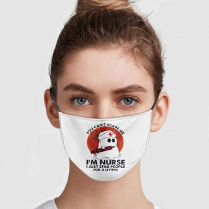 you-cant-scare-me-im-nurse-i-just-stab-people-for-a-living-face-mask