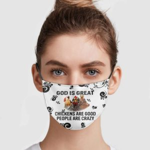 god-is-great-chickens-are-good-people-are-crazy-face-mask