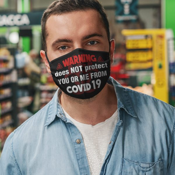 warning does not protect you or me from covid 19 face mask