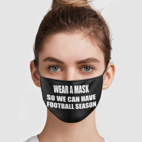 wear a mask so we can have football season face 287211