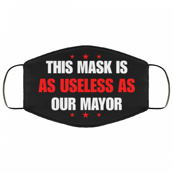 this-mask-is-as-useless-as-our-mayor-face-mask
