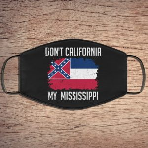 dont-california-my-mississippi-face-mask