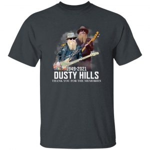 RIP Dusty Hills Thank You For The Memories 1949 2021 Shirt