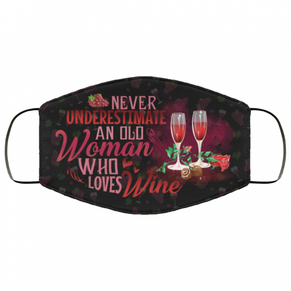 Never Underestimate An Old Woman Who Loves Wine Mask