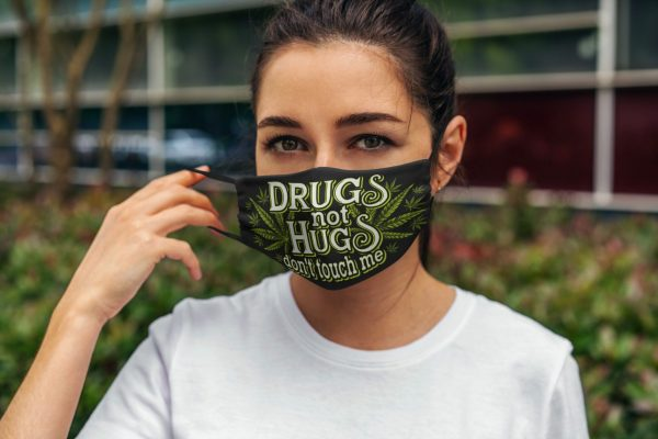drugs not hugs dont touch me face mask