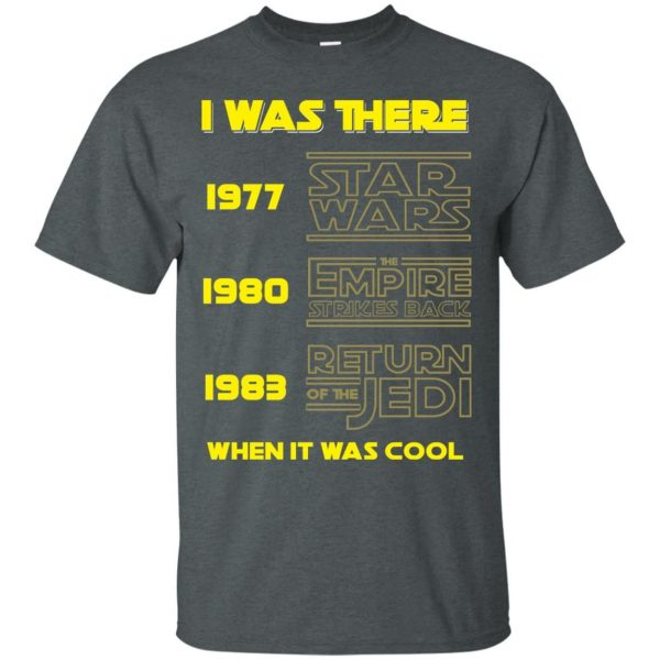 I was there 1977 Star Wars 1980 the Empire Strikes Back 1980 Return of the Jedi shirt