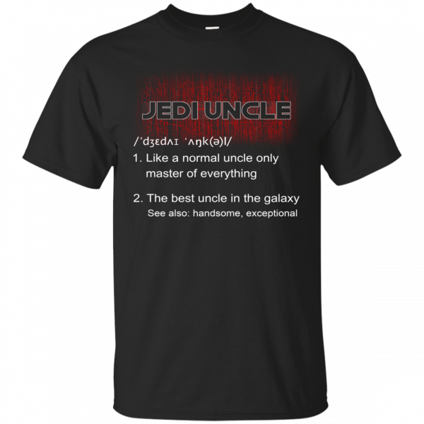 StarWars - Jedi Uncle shirt - Best Uncle in the Galaxy shirt