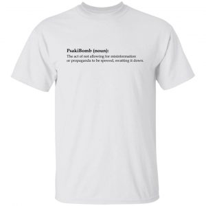 PsakiBomb - The Act Of Not Allowing For Misinformation Shirt