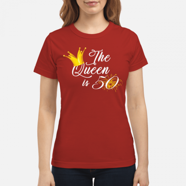 the queen is 50 shirt gift womens t shirt birthday women s t shirt red front