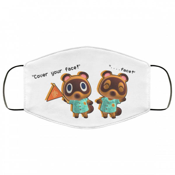 Timmy And Tommy Nook Say Cover Your Face Face Mask