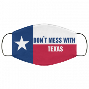 Texas Flag Don't Mess With Texas Face Mask