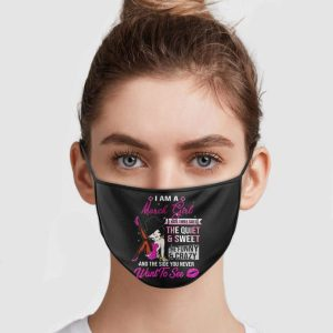 I Am A March Girl I Have Three Sides The Quiet And Sweet Face Mask