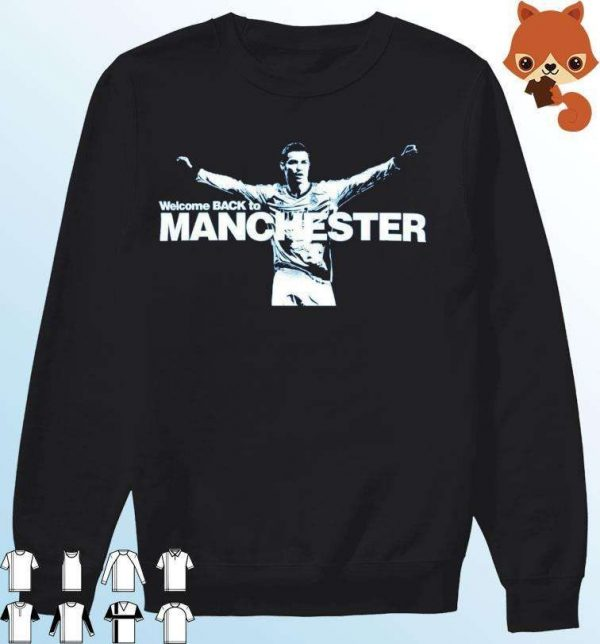 CR7 Cristiano Ronaldo Welcome Back To Manchester United Hoodie