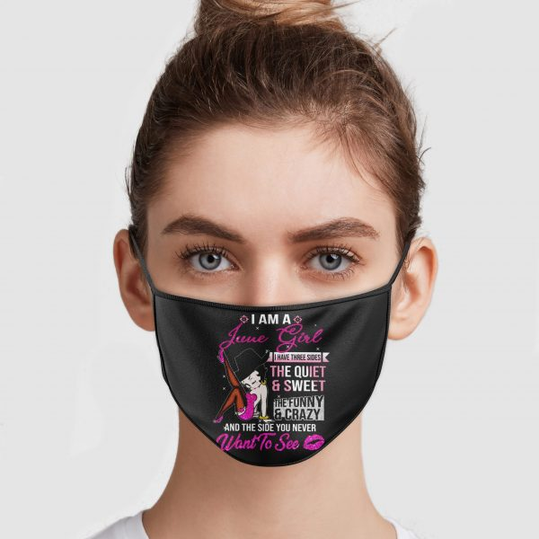 I Am A June Girl I Have Three Sides The Quiet And Sweet Face Mask