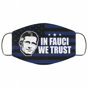 In Fauci We Trust Face Mask