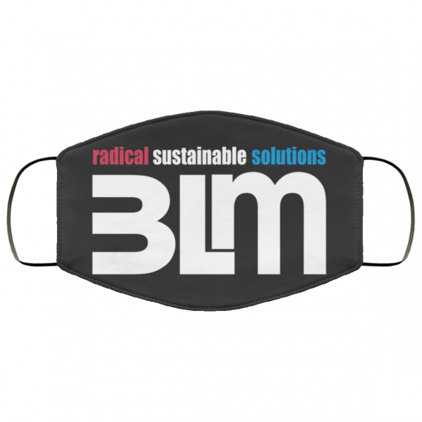 BLM Radical Sustainable Solutions Face Mask