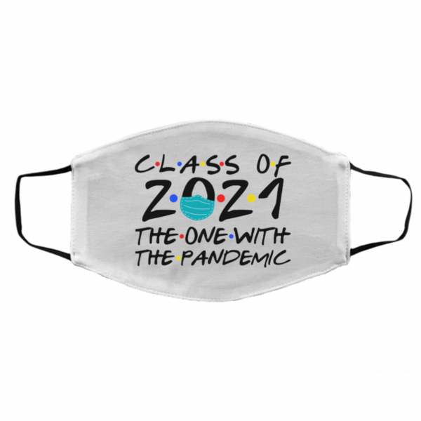 Class of 2021 the One with the Pandemic Friend Face Mask