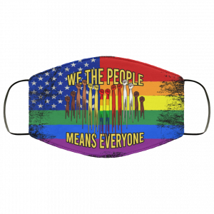 LGBT Pride Flag We The People Means Everyone Face Mask
