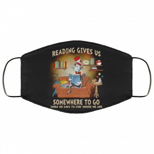 Dr Seuss Reading Gives Us Somewhere To Go Face Mask