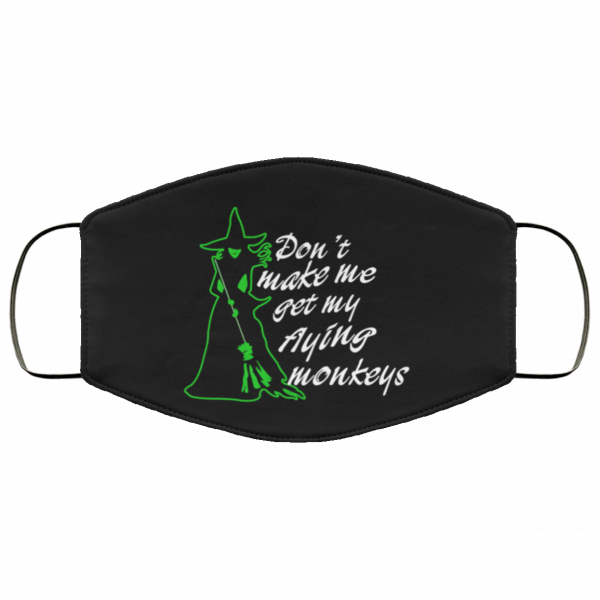 Witch Don't Make Me Flying Monkey Face Mask