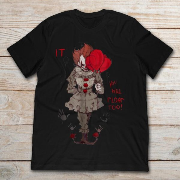 It You Will Float Too Halloween shirt