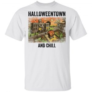 Halloween town and chill shirt