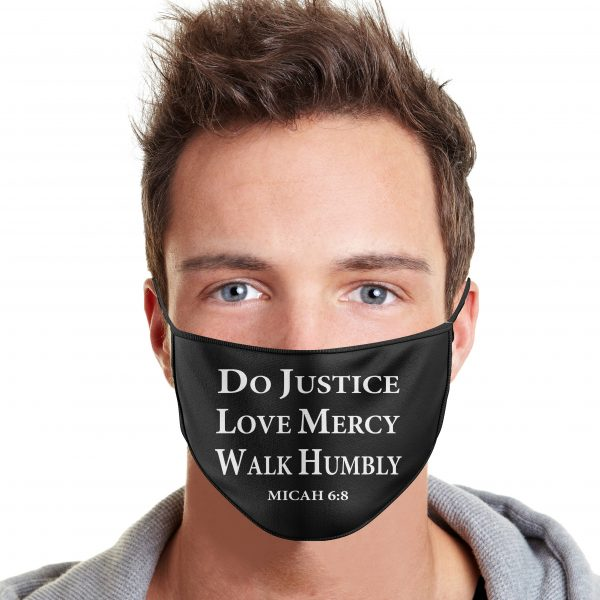 Do Justice Love Mercy Walk Humbly Face Mask
