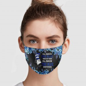 Dr Seuss – I'll Back The Blue Here Or There Face Mask