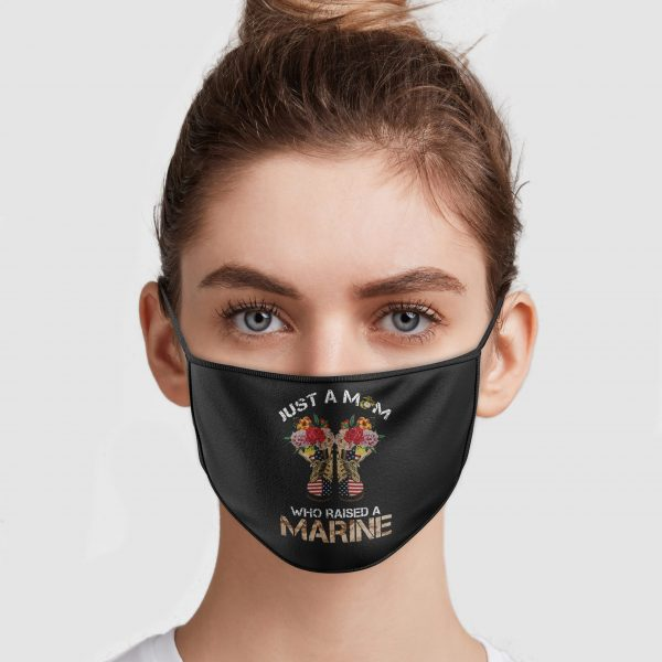 Just A Mom Who Raised A Marine Face Mask