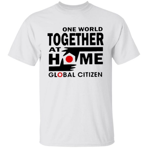One World Together At Home Lineup Global Citizen shirt
