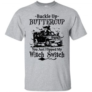 Skull Girl Halloween Buckle Up Buttercup You Just Flipped My Witch Switch shirt