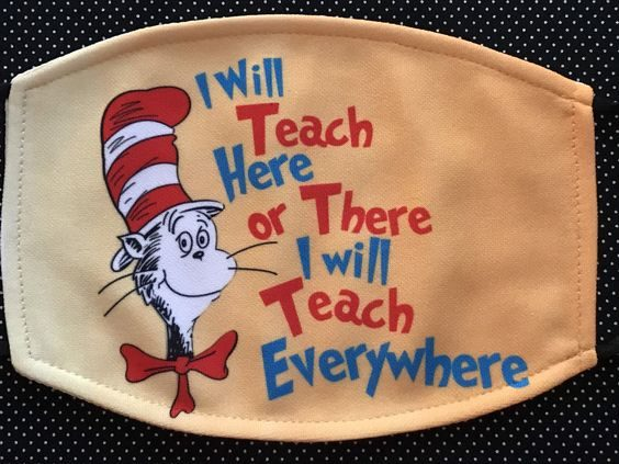 Dr Seuss I Will Teach Here or There I Care Teacher Face Mask