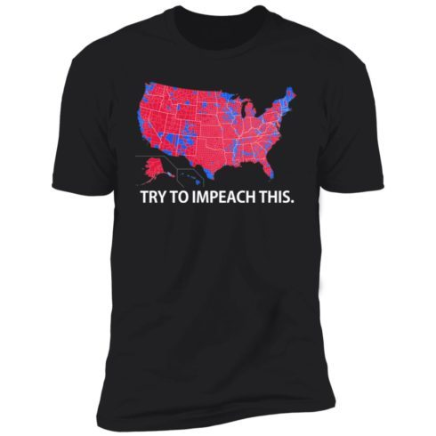 Try To Impeach This USA Election Map Trump shirt