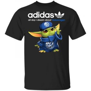 Baby Yoda All Day I Dream About Volkswagen Adidas Shirt